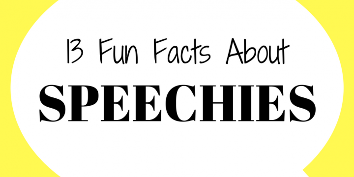 13 Fun Facts about Speechies