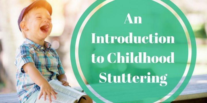 An Introduction to Childhood Stuttering