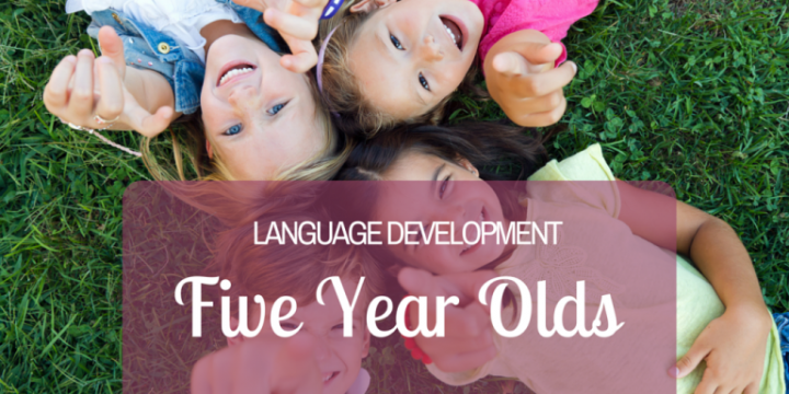 Language Development: Five Year Olds