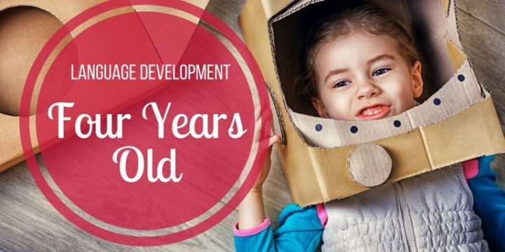 Language Development: Four Years Old