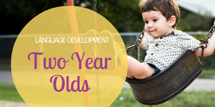 Language Development: Two Year Olds